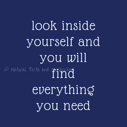 look inside yourself and you will find everything you need