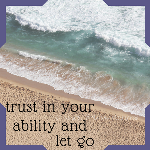 trust in your ability and let go
